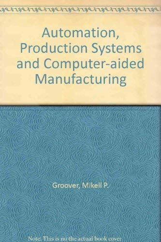 9780130546685: Automation, Production Systems and Computer-aided Manufacturing