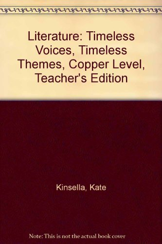 9780130547941: Literature: Timeless Voices, Timeless Themes, Copper  Level, Teacher's Edition