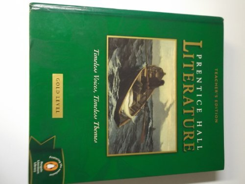 9780130547972: Prentice Hall, Timeless Voices Timeless Themes Literature 9th Grade Gold Teacher Edition, 2002 ISBN: 0130547972