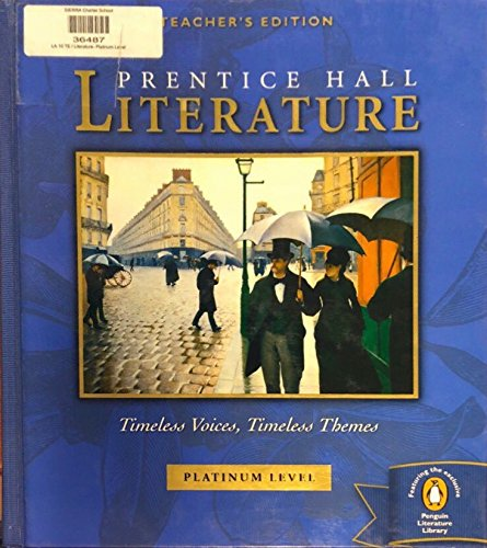 Prentice Hall Literature: Timeless Voices, Timeless Themes, Platinum Level, Teacher's Edition:...