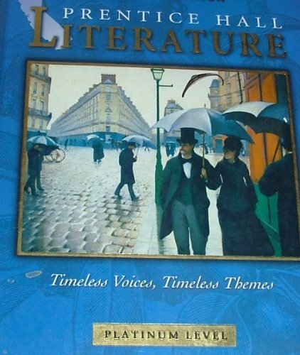 9780130548061: Prentice Hall Literature: Timeless Voices, Timeless Themes (Platinum Level, California Edition)