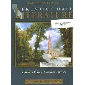 9780130548085: Prentice Hall Literature, Timeless Voices, Timeless Voices: British Traditions California Edition