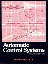 Automatic Control Systems: Benjamin C. Kuo