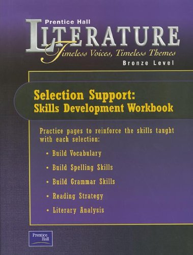 9780130548238: Literature: Timeless Voices, Timeless Themes Selection Support: Skills Development Workbook (Bronze Level)
