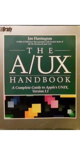 9780130548269: The A/UX Handbook: A Complete Guide to Apple's UNIX Version 1.1