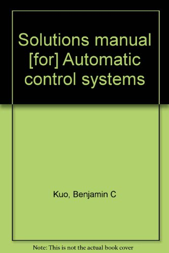 9780130548825: Solutions manual [for] Automatic control systems