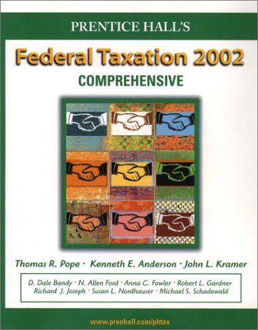 Prentice Hall's Federal Taxation 2002: Comprehensive (9780130550606) by Thomas R. Pope; Kenneth E. Anderson; John L. Kramer