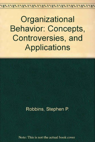 9780130552310: Organizational Behavior: Concepts, Controversies, and Applications
