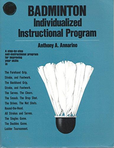 Badminton: Individualized Instructional Program: Anthony A. Annarino