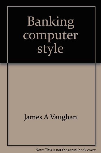 9780130554833: Banking computer style;: The impact of computers on small and medium-sized banks