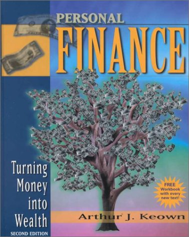Personal Finance: Turning Money into Wealth and: Arthur J. Keown,