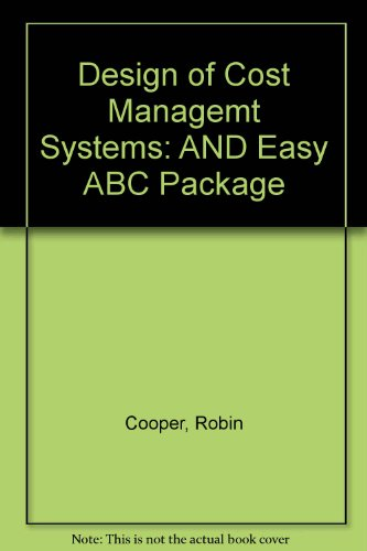 9780130559203: The Design of Cost Management Systems: Text and Cases