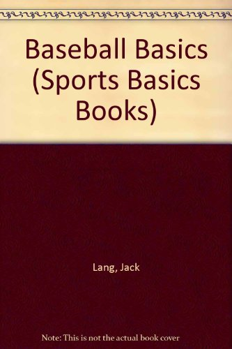 9780130562340: Baseball Basics (Sports Basics Books)
