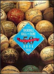 9780130562685: The Baseball Hall of Fame 50th Anniversary Book