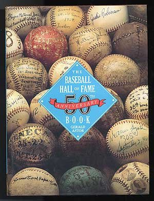 The Baseball Hall of Fame 50th Anniversary Book: Astor, Gerald
