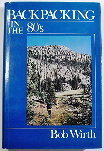 9780130567475: Backpacking in the '80's