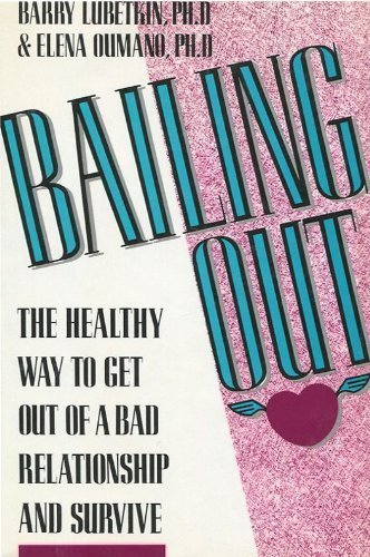 9780130569462: Bailing Out: The Healthy Way to Get Out of a Bad Relationship and Survive