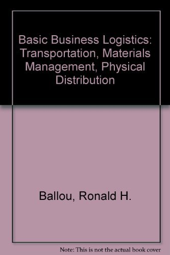 Physical Distribution: Basic Business Logistics : Transportation,: Ronald H. Ballou
