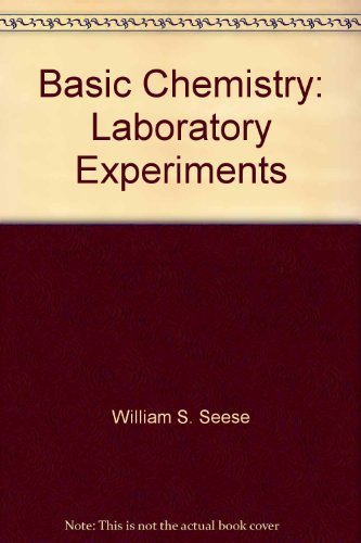 Laboratory experiments: Seese/Daub Basic chemistry, fourth edition: Corwin, Charles H