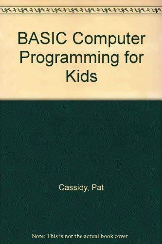 9780130579195: Basic Computer Programming for Kids