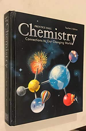 9780130580603: Chemistry: Connections to Our Changing World, Teacher's Edition