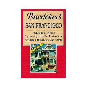 9780130580825: Baedeker's San Francisco:  Including City Map, Sightseeing, Hotels, Restaurants, Complete Illustrated City Guide