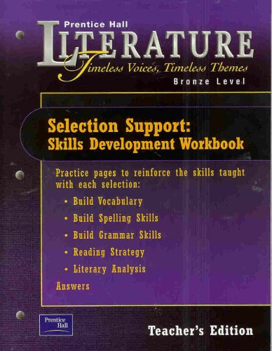 9780130583529: Selection Support: Skills Development Workbook, Grade 7,  Teacher's Edition (Prentice Hall Literature Timeless Voices, Timeless Themes, Bronze Level)