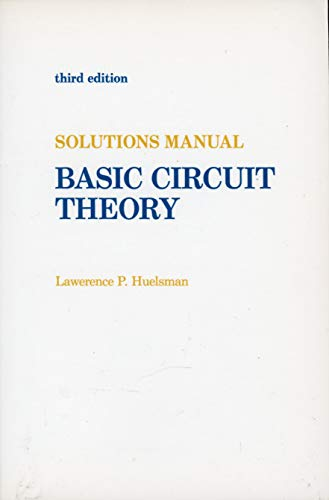 9780130584700: Basic circuit theory: Solutions manual
