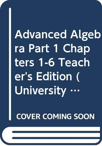 9780130585103: Advanced Algebra, Part 1, Chapters 1-6, Teacher's Edition (University of Chicago School Mathematics Project)