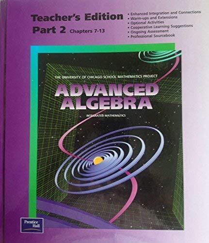9780130585110: Advanced Algebra, Part 2, Chapters 7-13, Teacher's Edition (University of Chicago School Mathematics Project)