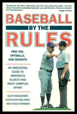 9780130585615: Baseball by the Rules: Pine Tar, Spitballs, and Midgets
