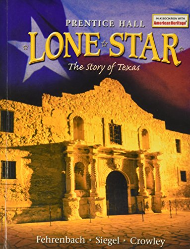 Lone Star: The Story of Texas (0130586250) by Fehrenbach, T. R.; Crowley, David; Siegel, Stanley
