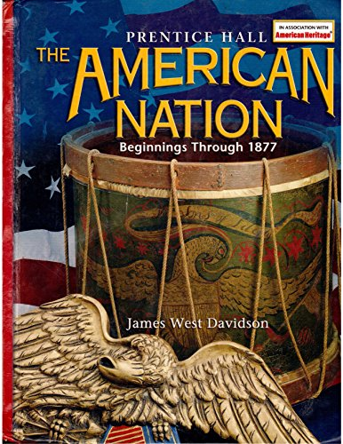 9780130588487: The American Nation: Beginnings Through 1877