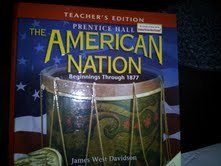 9780130588517: American Nation: Beginnings Through 1877, Teacher's Edition