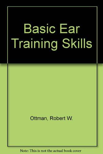Basic Ear Training Skills: Robert W. Ottman