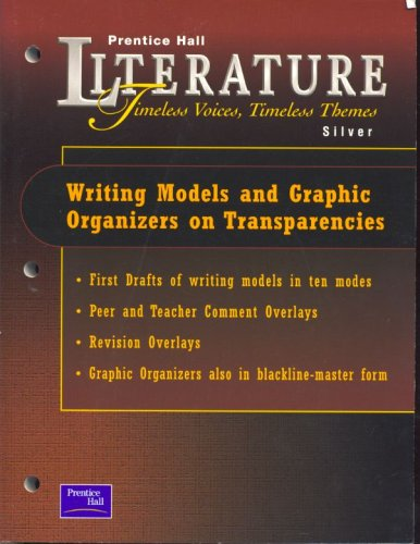 9780130589538: Literature Timeless Voices, Timelss Themes - Silver Level - Writing Models and Graphic Organizers on Transparencies