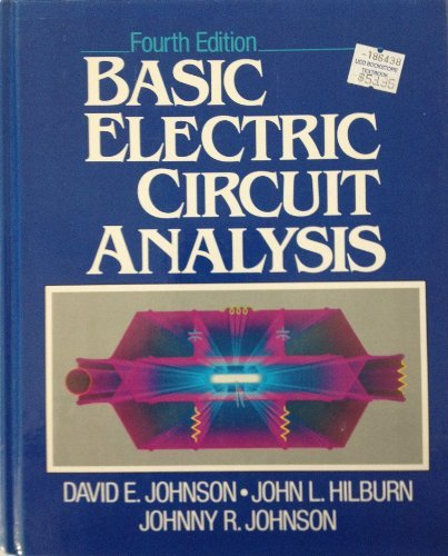Basic Electric Circuit Analysis: David E. Johnson;