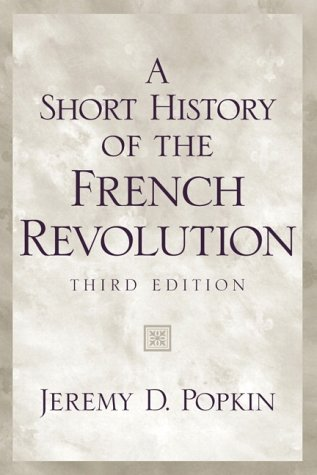 9780130600325: A Short History of the French Revolution (3rd Edition)
