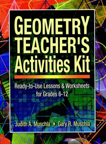 9780130600387: Geometry Teacher's Activities Kit: Ready-To-Use Lessons and Worksheets for Grades 6-12 (J-B Ed: Activities)