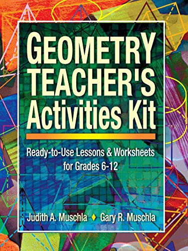 9780130600387: Geometry Teacher's Activities Kit: Ready-to-Use Lessons & Worksheets for Grades 6-12