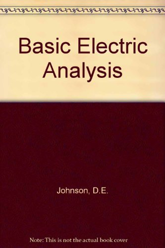 Basic Electric Circuit Analysis: David E. Johnson,