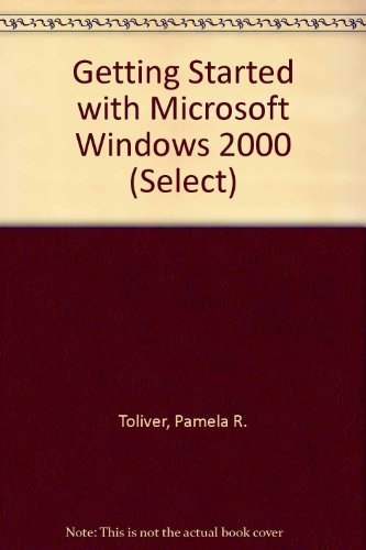 9780130601889: Getting Started with Microsoft Windows 2000 (Select Series)