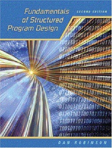 Fundamentals of Structured Program Design (2nd Edition): Dan Robinson