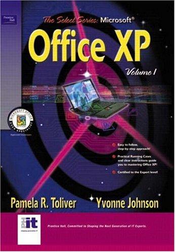 SELECT Series: Microsoft Office XP Volume I: Toliver, Pamela R.;