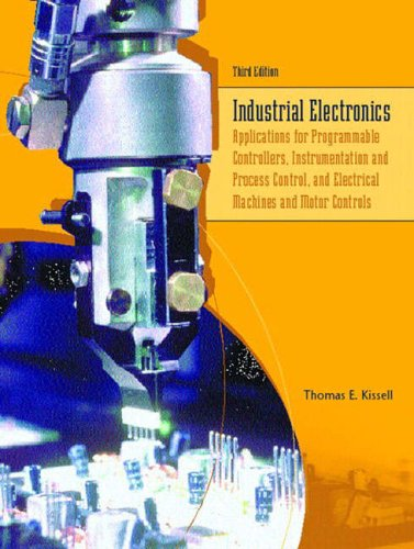 9780130602411: Industrial Electronics: Applications for Programmable Controllers, Instrumentation and Process Control, and Electrical Machines and Motor Controls (3rd Edition)