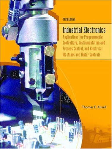Industrial Electronics: Applications for Programmable Controllers, Instrumentation: Thomas E. Kissell