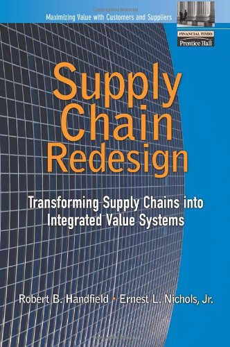 9780130603128: Supply Chain Redesign: Transforming Supply Chains into Integrated Value Systems