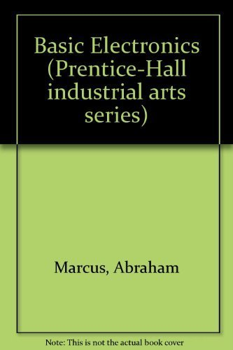 9780130603845: Basic Electronics (Prentice-Hall industrial arts series)