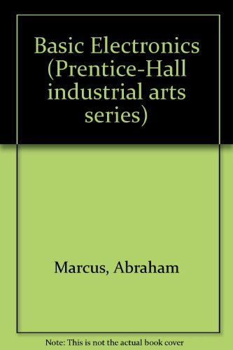 9780130603845: Basic Electronics (Prentice-Hall industrial arts series)