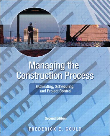 9780130604064: Managing the Construction Process: Estimating, Scheduling, and Project Control (2nd Edition)